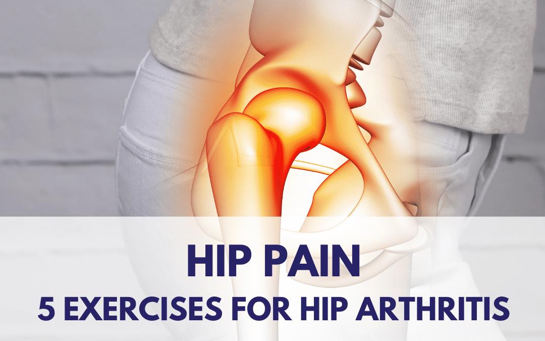 Hip Arthritis/Pain – 5 exercises to help