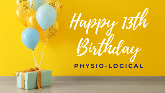 Happy Birthday 13 Years in Business – The Physio-logical Story